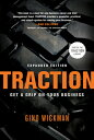 Traction: Get a Grip on Your Business TRACTION EXPANDED/E [ Gino Wickman ]