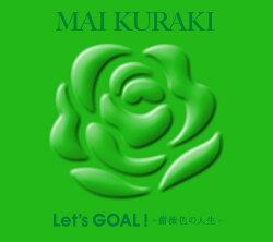 Let's GOAL!〜薔薇色の人生〜 (初回限定盤 Green)