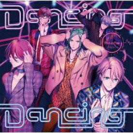 Dancing Dancing (初回限定盤) [ MooNs ]
