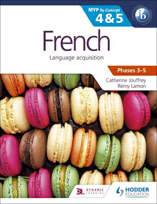 French for the Ib Myp 4 & 5 (Phases 3-5): By Concept FRENCH FOR THE IB MYP 4 & 5 (P [ Catherine Jouffrey ]