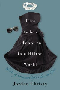 How_to_Be_a_Hepburn_in_a_Hilto