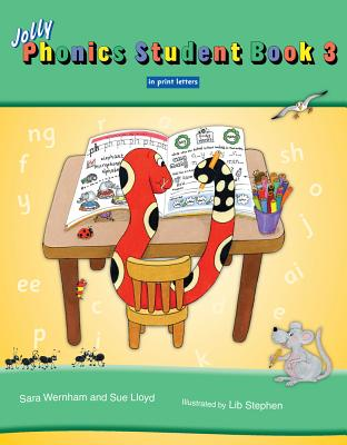 Jolly Phonics Student Book 3 (Colour in Print Letters) JOLLY PHONICS STUDENT BK 3 (CO [ Sara Wernham ]