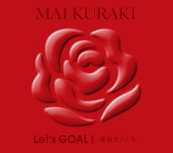 Let's GOAL!〜薔薇色の人生〜 (初回限定盤 Red)