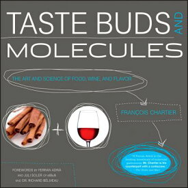Taste Buds and Molecules: The Art and Science of Food, Wine, and Flavor TASTE BUDS & MOLECULES [ Francois Chartier ]