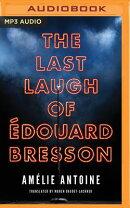 The Last Laugh of douard Bresson