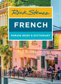 Rick Steves French Phrase Book & Dictionary RICK STEVES FRENCH PHRASE BK & (Rick Steves Travel Guide) [ Rick Steves ]