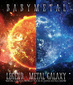 LEGEND - METAL GALAXY (METAL GALAXY WORLD TOUR IN JAPAN EXTRA SHOW)【Blu-ray】 [ BABYMETAL ]