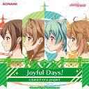 Joyful Days! [ ときめきアイドル project ]
