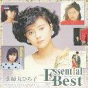 Essential Best::薬師丸ひろ子 [ 薬師丸ひろ子 ]
