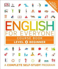 English for Everyone: Level 2: Beginner, Course Book: A Complete Self-Study Program ENGLISH FOR EVERYONE LEVEL 2 B (English for Everyone) [ DK ]