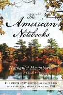 Centenary Ed Works Nathaniel Hawthorne: Vol. VIII, the American Notebooks
