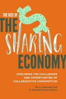 The Rise of the Sharing Economy: Exploring the Challenges and Opportunities of Collaborative Consump