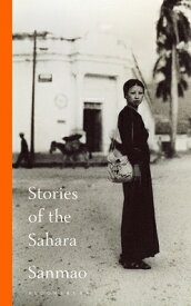 Stories of the Sahara STORIES OF THE SAHARA [ Sanmao ]