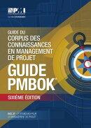 Guide Du Corpus Des Connaissances En Management de Projet = A Guide to the Project Management Body o