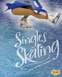 SinglesSkatingSINGLESSKATING(FigureSkating)[HeatherE.Schwartz]