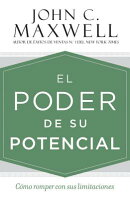 El Poder de su Potencial: Como Romper Con Sus Limitaciones = The Power of Your Potential