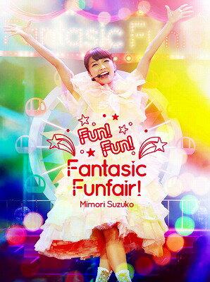 Mimori Suzuko LIVE TOUR 2015 Fun!Fun!Fantasic Funfair! 【Blu-ray】 [ 三森すずこ ]