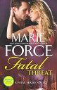 Fatal Threat FATAL THREAT (Fatal) [ Marie Force ]