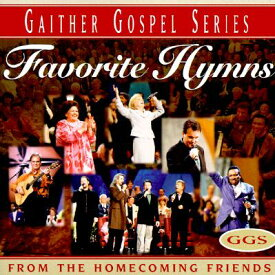 Favorite Hymns Sung by Homecoming Friends FAVORITE HYMNS SUNG BY HOMEC D (Gaither Gospel (Audio)) [ Bill & Gloria Gaither and Their Homecomi ]