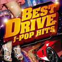 BEST DRIVE J-POP HITS [ (オムニバス) ]