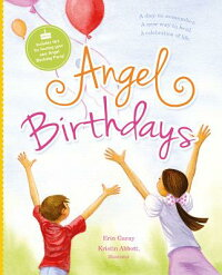 AngelBirthdays:ADaytoRemember,aNewWaytoHeal,aCelebrationofLife[ErinGaray]