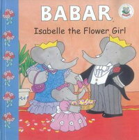【バーゲン本】_Babar_Isabelle_the_Flower_Girl