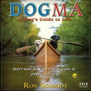 Dogma 2018 Calendar: A Dog Guides to Life Ron Schmidt