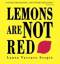 LEMONS ARE NOT RED(P) [ LAURA VACCARO SEEGER ]