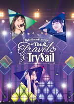 "TrySailSecondLiveTour""TheTravelsofTrySail""(初回生産限定盤)【Blu-ray】[TrySail]"