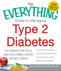 TheEverythingGuidetoManagingType2Diabetes:FromDiagnosistoDiet,AllYouNeedtoLiveaHea[PaulaFord-Martin]
