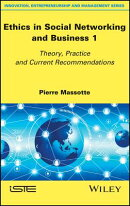 Ethics in Social Networking and Business 1: Theory, Practice and Current Recommendations