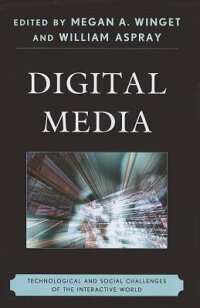 DigitalMedia:TechnologicalandSocialChallengesoftheInteractiveWorld
