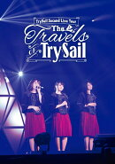 "TrySail Second Live Tour ""The Travels of TrySail""【Blu-ray】"