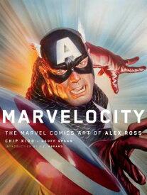 Marvelocity: The Marvel Comics Art of Alex Ross MARVELOCITY (Pantheon Graphic Library) [ Alex Ross ]