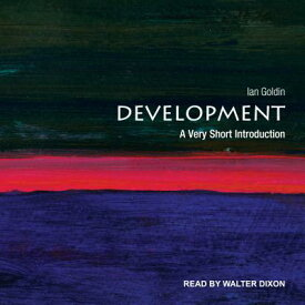 Development: A Very Short Introduction DEVELOPMENT M [ Ian Goldin ]