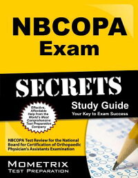 NbcopaExamSecrets:NbcopaTestReviewfortheNationalBoardforCertificationofOrthopaedicPhys[NbcopaExamSecretsTestPrepTeam]