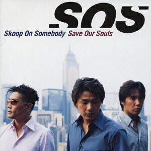 Save Our Souls [ Skoop On Somebody ]