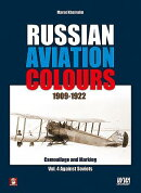 Russian Aviation Colours 1909-1922: Volume 4: Camouflage and Markings. Against Soviets