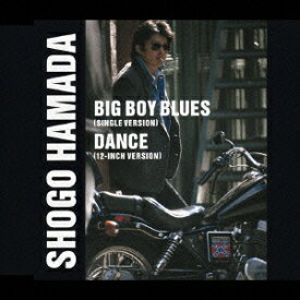 BIG BOY BLUES/DANCE [ 浜田省吾 ]