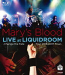 LIVE at LIQUIDROOM〜Change the Fate Tour 2016-2017 Final〜【Blu-ray】