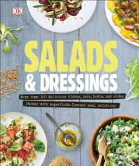SaladsandDressings:Over100DeliciousDishes,Jars,Bowls,andSidesSALADS&DRESSINGS[DK]