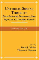Catholic Social Thought: Encyclicals and Documents from Pope Leo XIII to Pope Francis