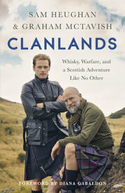 Clanlands: Whisky, Warfare, and a Scottish Adventure Like No Other CLANLANDS [ Sam Heughan ]
