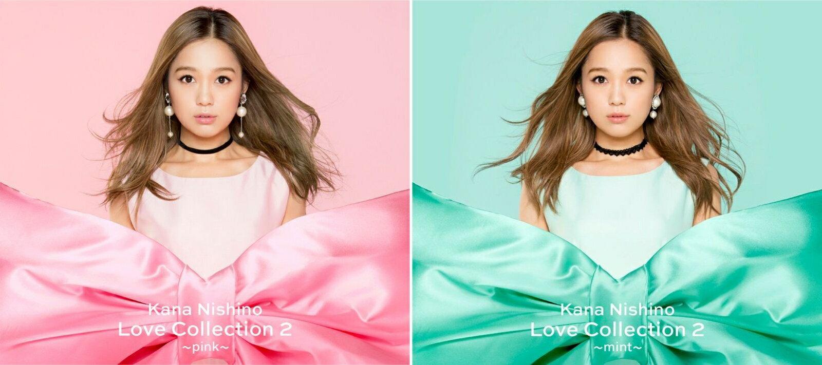 【セット組】Love Collection 2 〜pink〜&Love Collection 2 〜mint〜 (初回生産限定盤) 【特典なし】 [ 西野カナ ]