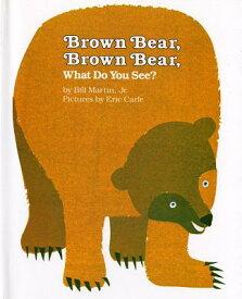 Brown Bear, Brown Bear, What Do You See? BROWN BEAR BROWN BEAR WHAT DO (Brown Bear and Friends) [ Bill Martin ]