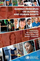 Guiding Principles on Business and Human Rights: Implementing the United Nations Protect, Respect an