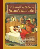 A Favourite Collection of Grimm's Fairy Tales: Cinderella, Little Red Riding Hood, Snow White and th