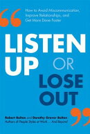 Listen Up or Lose Out: How to Avoid Miscommunication, Improve Relationships, and Get More Done Faste