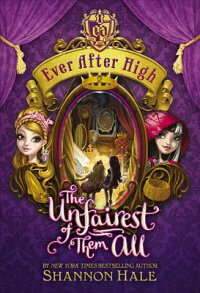 EverAfterHigh:TheUnfairestofThemAll[ShannonHale]