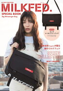 mini特別編集 MILKFED. SPECIAL BOOK Big Messenger Bag